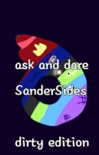 ask and dare SanderSides [dirty edition] by whytheflubber