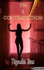 A contradiction by tiyashidas123