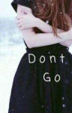 Don't Go by putrinabila_h