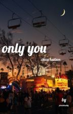 only you | chase hudson by plxnethuddy