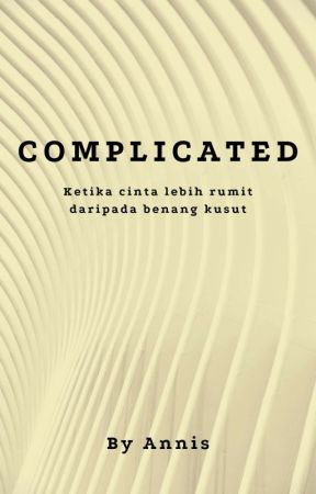 Complicated by AnisAntika