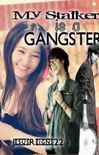 My Stalker is a Gangster (Editing) by itsmyturnyolove