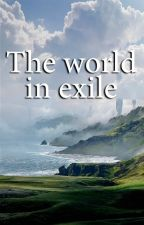 The World in Exile by Dizerath