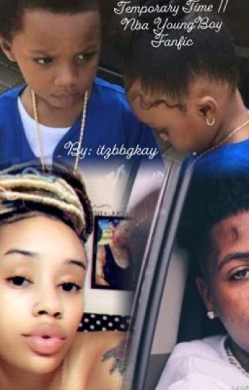 Temporary Time  || Nba Youngboy Fanfiction