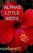 Alphas Little Bride by RainHero21