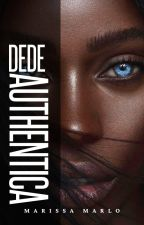 DEDE AUTHENTICA by ms_owriter