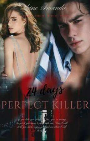 24days ( Perfect Killer )  by shineamanda9