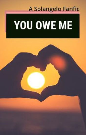 You Owe Me {Solangelo}
