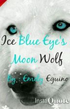 Ice Blue Eyes: Moon Wolf by EmelyEguino