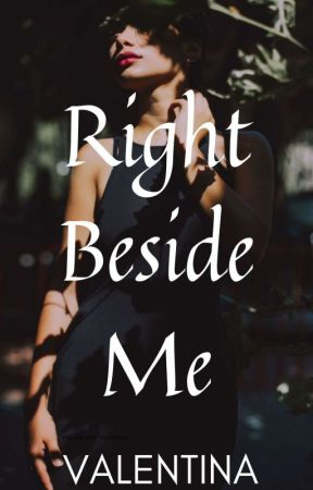 Right Beside Me by u-know-me-now