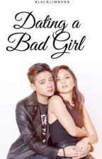 Dating a Bad Girl ( #1 DATING SERIES) by blacklimboxx