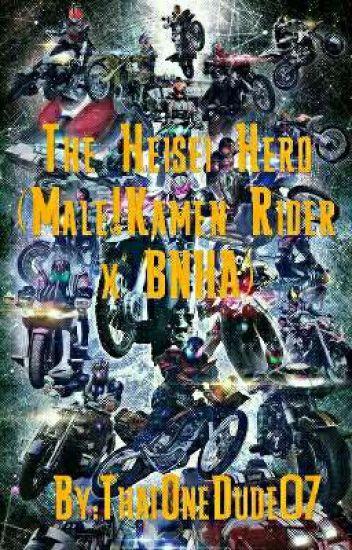 The Heisei Hero (Male!Kamen Rider x BNHA)