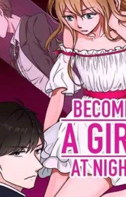 Đọc truyện (Truyện tranh đam mỹ) become a girl at night