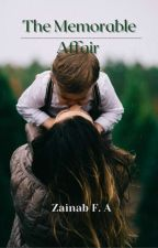 The Memorable Affair (SERIES*1) by Iknowonlystory