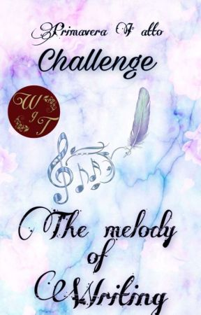 Challenge The Melody of Writing  by EseriothLauroth