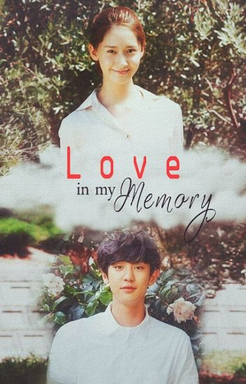 [Mini Series] Love In My Memory ✔