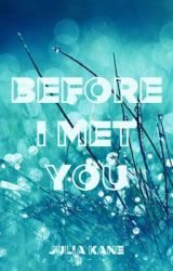 Before I met you by BeautyImaginator1D