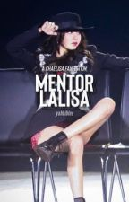mentor lalisa   chaelisa by yahbiblee