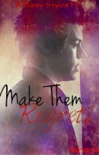 Make them regret! (H.S. ff) by Adryy1D