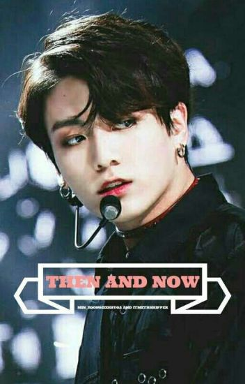 || THEN AND NOW || JUNGKOOK || social media