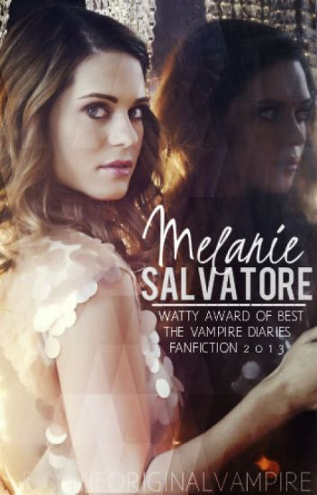 Melanie Salvatore [EDITING] (The Vampire Diaries Fanfic)