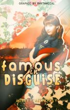 Famous in Disguise (Improve) by -Anica
