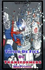 Típico De Fics de Transformers 📚 by MzPrime