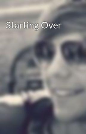 Starting Over by LiveLoveNiallH