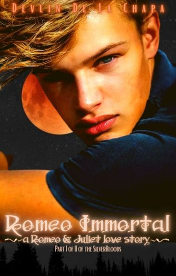 Immortal ROMEO [ book I of II ]