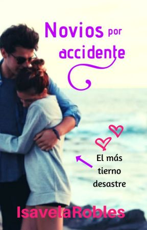 Novios por accidente by IsavelaRobles