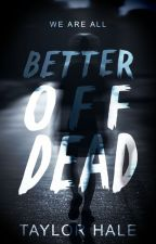 Better Off Dead by solacing