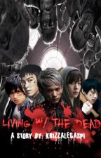 Living With The Dead by rizmei