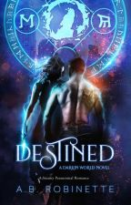 Destined (Darkin World Book 1) by abrobinette