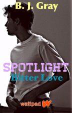 Spotlight - Bitter love by justinslife3
