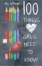 100 Things Girls Need to Know by hoffmana45
