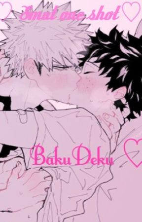 BakuDeku || One shot || Smut!  by Denki_Kaminari_29