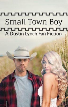 Small Town Boy (Dustin Lynch Fan Fiction) by TravyBearNLT