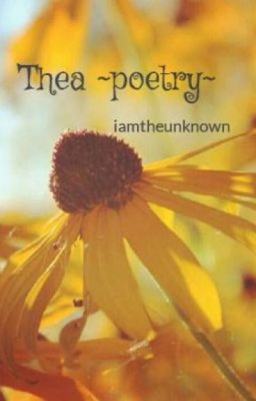 Thea ~poetry~ by iamtheunknown