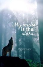 My mate is the alpha by Wolflovex