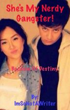 ~She's My Nerdy Gangster~ KathNiel Story (FanFic) ~ by ImSoNotAWriter