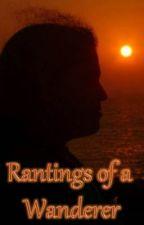 Rantings of a Wanderer (Attys Awards) by SoniyaAhuja