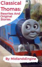 Classical Thomas: Rewrites and Original Stories by MidlandsEngine