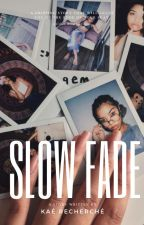 Slow Fade | cth by kaylawrites__