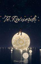 Te Recuerdo by DanaGomez01