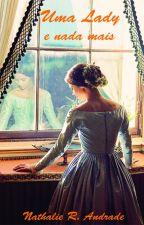 Uma Lady e nada mais by nathalierr