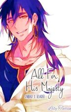 All For His Majesty (Sinbad X Reader) by lilytarius_04