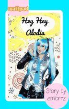 Hey Hey Alodia by iamalittlekid