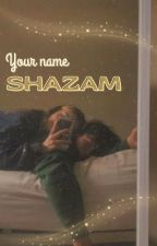 Your Name... SHAZAM! (Billy Batson X Reader)  by yowcycy