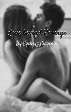 Love beyond Revenge(ON HOLD) by NegativeInfinity