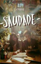 SAUDADE by xxpotpot